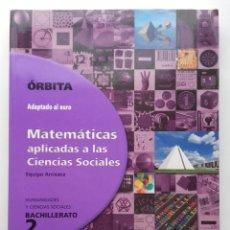 Libros de segunda mano: ORBITA 2 - MATEMATICAS - 2º BACHILLERATO - ED. SANTILLANA - 2002. Lote 112779103