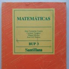 Libros de segunda mano: MATEMÁTICAS. BUP 3 - 3º DE BUP - JOSÉ CARUNCHO CASTRO - SANTILLANA - 1989. Lote 112779303
