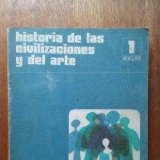 Libros de segunda mano: HISTORIA DE LAS CIVILIZACIONES Y DEL ARTE, 1 1º BACHILLERATO, SANTILLANA, 1978. Lote 112994667