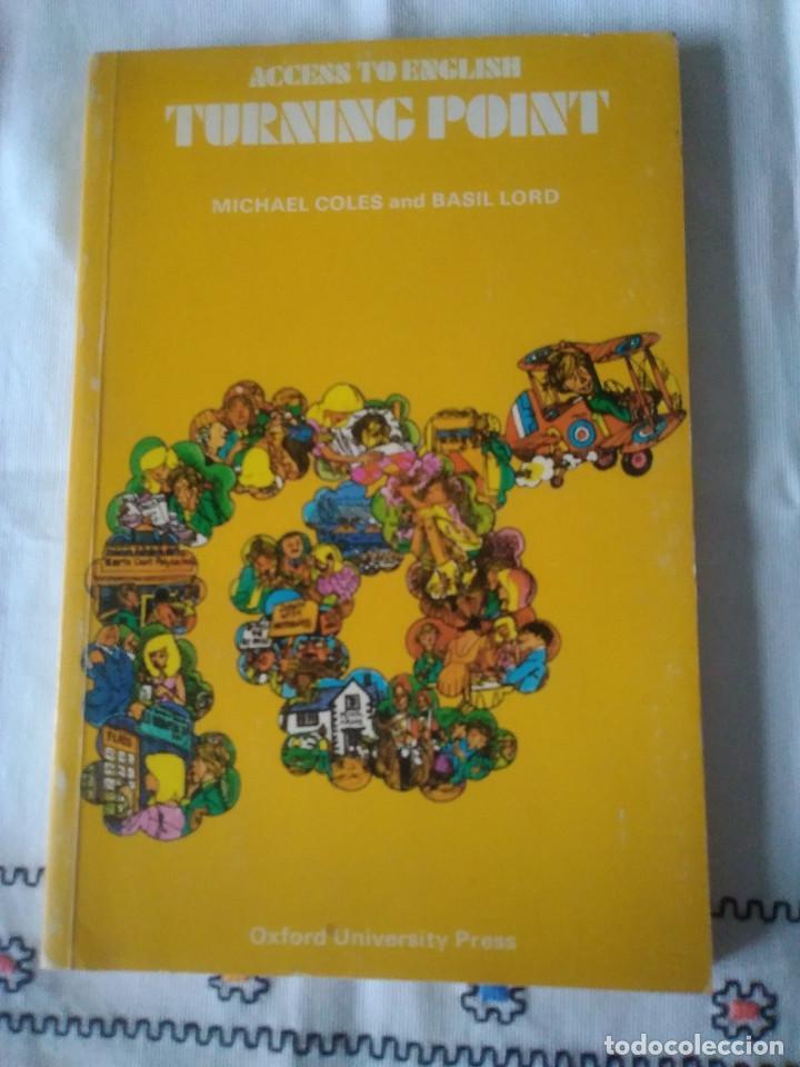 63-ACCESS TO ENGLISH -TURNING POINT, 1980 (Libros de Segunda Mano - Libros de Texto )