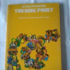 Libros de segunda mano: 63-ACCESS TO ENGLISH -TURNING POINT, 1980. Lote 113026063