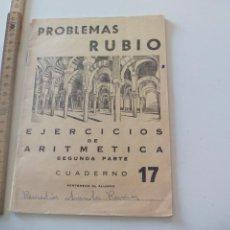Libros de segunda mano: PROBLEMAS RUBIO. CUADERNO 17 EJERCICIOS DE ARITMÉTICA SEGUNDA PARTE.. 1959. Lote 113072535