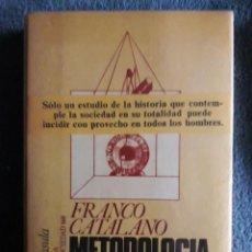 Libros de segunda mano: METODOLOGIA Y ENSEÑANZA DE LA HISTORIA / FRANCO CATALANA / EDI. PENINSULA / 1ª EDICIÓN 1980. Lote 113212083