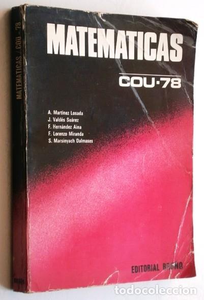 MATEMÁTICAS COU POR A. MARTÍNEZ LOSADA Y OTROS DE ED. BRUÑO EN MADRID 1978 (Libros de Segunda Mano - Libros de Texto )