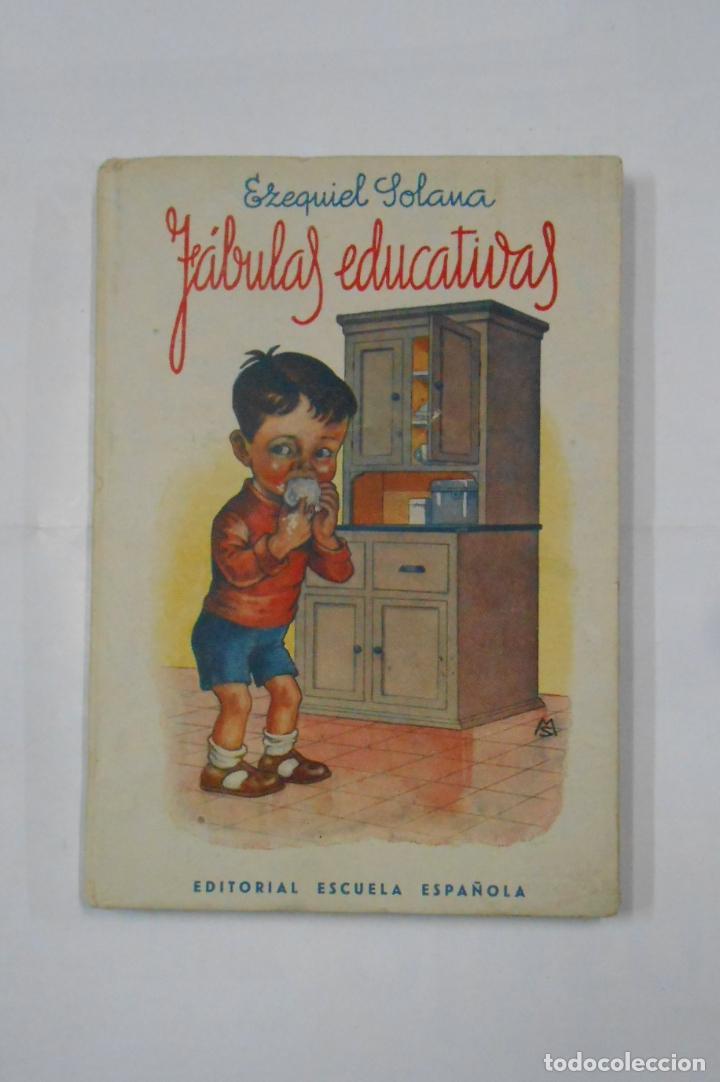 FABULAS EDUCATIVAS. EZEQUIEL SOLANA. EDITORIAL ESCUELA ESPAÑOLA. TDKLT (Libros de Segunda Mano - Libros de Texto )