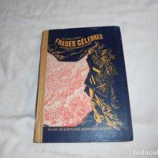 Libros de segunda mano: FRASES CELEBRES.ENTRESACADAS DE NUESTRA HISTORIA.ANTONIO J. ONIEVA.RODRIGUEZ BURGOS 1958.-3ª EDICIO. Lote 113605915