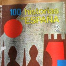 Libros de segunda mano: 100 HISTORIAS DE ESPAÑA 2 - EDICIONES SM 1974- TAPA DURA -. Lote 113651131