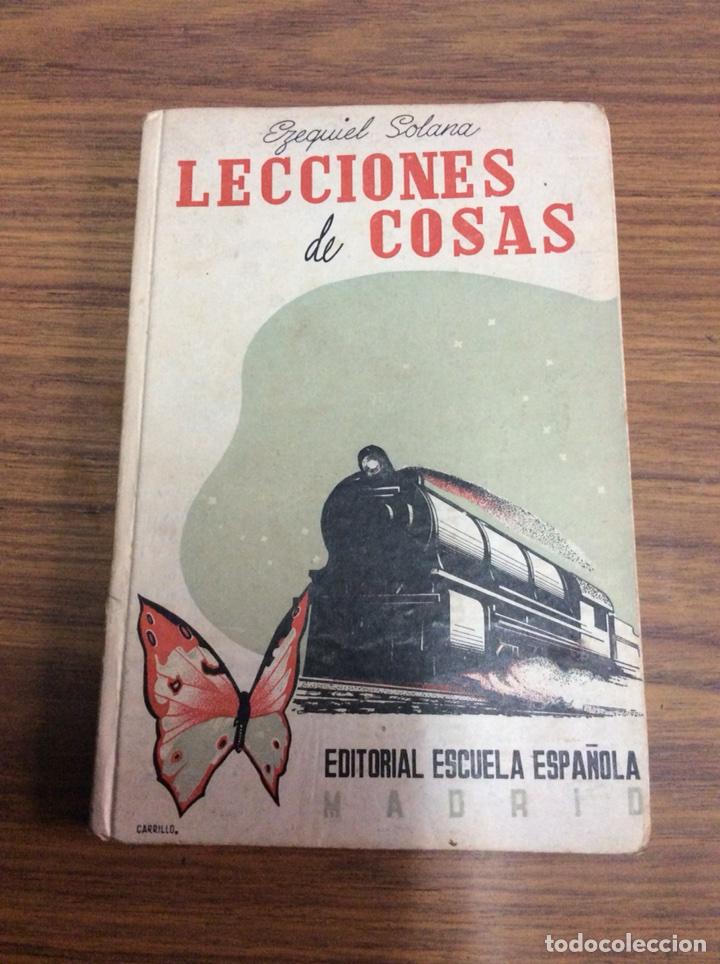 LECCIONES DE COSAS-EZEQUIEL SOLANA-EDITORIAL ESCUELA ESPAÑOLA.AÑO 1941. (Libros de Segunda Mano - Libros de Texto )