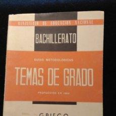 Libros de segunda mano: BACHILLERATO. TEMAS DE GRADO. GRIEGO GRADO SUPERIOR 1964. Lote 114089030