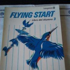 Libros de segunda mano: 92-FLYING START, LONGMAN, LIBRO DEL ALUMNO 3, 1991. Lote 114122719