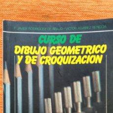Libros de segunda mano: DIBUJO GEOMÉTRICO Y CROQUIZACIÓN. FCO.J.RODRÍGUEZ DE ABAJO. ED. DONOSTIARRA. 1992.. Lote 114286595
