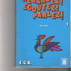 Gebrauchte Bücher - 1 LIBRO TEXTO AÑO 1971 - FRANCES 1 E.G.B - EGB REGARDEZ¡ ECOUTEZ¡ PARLEZ ¡ - RENE VETTIER - 114309883