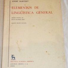 Libros de segunda mano: ELEMENTOS DE LINGÜÍSTICA GENERAL; ANDRÉ MARTINET - EDITORIAL GREDOS 1970. Lote 114694647