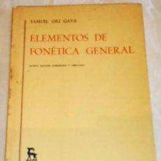 Libros de segunda mano: ELEMENTOS DE FONÉTICA GENERAL; SAMUEL GILI GAYA - EDITORIAL GREDOS 1978. Lote 114694995