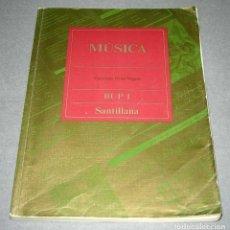 Libros de segunda mano: LIBRO DE TEXTO MÚSICA. PRIMERO 1º DE BUP. SANTILLANA 1989. Lote 114990775