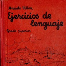 Libros de segunda mano: ANICETO VILLAR : EJERCICIOS DE LENGUAJE GRADO SUPERIOR (SALVATELLA, 1937). Lote 115100571