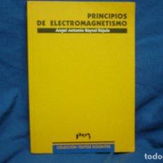 Libros de segunda mano: PRINCIPIOS DE ELECTROMAGNETISMO - ÁNGEL ANTONIO BAYOD - PRENSA UNIVERSITARIA DE ZARAGOZA 1ª EDICIÓN . Lote 159036460