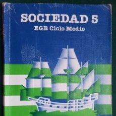 Libros de segunda mano: SOCIEDAD 5 - EGB CICLO MEDIO - EDITORIAL SANTILLANA. Lote 115798483