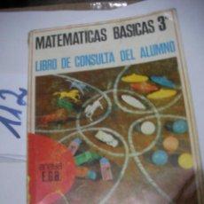 Libros de segunda mano: ANTIGUO LIBRO DE TEXTO - MATEMATICAS BASICAS 3º. Lote 116129583