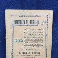 Libros de segunda mano: ORTOGRAFIA DE BOLSILLO NICOLAS LEAL OLIVARES MURCIA MITAD S XX 15X10,5CMS. Lote 116354983