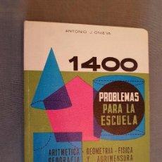 Libros de segunda mano: LIBRO 1969 ONIEVA 5ª EDICION 1400 PROBLEMAS PARA LA ESCUELA,ARITMETICA,GEOMETRIA,COMO NUEVO,VER TODO. Lote 116385019