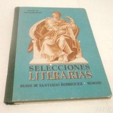 Libros de segunda mano: SELECCIONES LITERARIAS-PERIODOPERFECCIONAMIENTO -HIJOS DE SANTIAGO RODRIGUEZ-BURGOS.1957. Lote 116462231