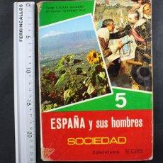 Libros de segunda mano: ESPAÑA Y SUS HOMBRES SOCIEDAD EDELVIVES 5 EGB 1971 190 PAGINAS LUIS VIVES. Lote 116557339