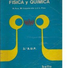 Libri di seconda mano: FÍSICA Y QUÍMICA : 3º CURSO DE BUP / ROBERTO FEO GARCÍA ; JOSÉ MANUEL IZQUIERDO ASINS .... Lote 117401655
