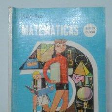 Libros de segunda mano: MATEMÁTICAS SEXTO CURSO 1967 A. ALVAREZ / A. MACHO LÓPEZ 1ª EDICIÓN MIÑON . Lote 117413987