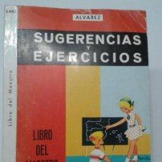 Libros de segunda mano: SUGERENCIAS Y EJERCICIOS TERCER CURSO LIBRO DEL MAESTRO 1966 A. ALVAREZ PÉREZ 1ª EDICIÓN MIÑON . Lote 117414383