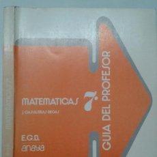 Libros de segunda mano: MATEMÁTICAS 7º E.G.B. GUÍA DEL PROFESOR 1973 J. CASULLERAS REGAS 1ª EDICIÓN ANAYA . Lote 117415451