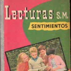 Libros de segunda mano: LECTURAS TERCER GRADO S. M. SENTIMIENTOS (1960) TAPA DURA. Lote 117674618