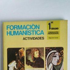 Libri di seconda mano: FORMACIÓN HUMANÍSTICA 1 ° GRADO FORMACIÓN PROFESIONAL SEGUNDO CURSO ACTIVIDADES 1976. Lote 117741580
