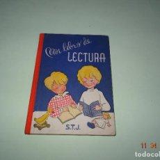 Libros de segunda mano: ANTIGUO LIBRO DE ESCUELA *MI LIBRO DE LECTURA* DE S.T.J. DEL AÑO 1954. Lote 117781427
