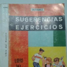 Libros de segunda mano: SUGERENCIAS Y EJERCICIOS LIBRO DEL MAESTRO QUINTO CURSO 1967 ALVAREZ 1ª EDICIÓN MIÑÓN . Lote 118032531