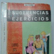 Libros de segunda mano: SUGERENCIAS Y EJERCICIOS LIBRO DEL MAESTRO SEXTO CURSO 1967 ALVAREZ 1ª EDICIÓN MIÑÓN . Lote 118032571