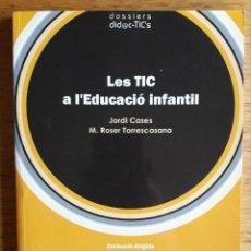 Libros de segunda mano: LES TIC A L'EDUCACIO INFANTIL / JORDI CASES I ROSER TORRESCASANA / EDI. UOC / 1ª EDICIÓN 2006. Lote 118082627