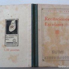 Libros de segunda mano: RECITACIONES ESCOLARES, EZEQUIEL SOLANA, 1931. Lote 118266371