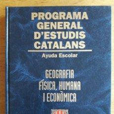 Libros de segunda mano: GEOGRAFIA FÍSICA , HUMANA I ECONÒMICA / PROGRAMA GENERAL D'ESTUDIS CATALANS / EDI. AYUDA ESCOLAR 199. Lote 118279119