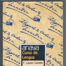 Libros de segunda mano: LIBRO DE TEXTO CURSO DE LENGUA 6º EGB ANAYA F. LAZARO CARRETER. Lote 118659051