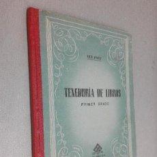 Libros de segunda mano: TENEDURÍA DE LIBROS POR PARTIDA DOBLE / PRIMER GRADO / EDELVIVES 1959. Lote 118976395