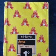Libros de segunda mano: ANTOS 1º EGB. ED. ANAYA. 1991/ LIBRO DE BORJA Y PANCETE. Lote 119423779