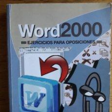 Libros de segunda mano: WORD 2000 EJERCICIOS PARA OPOSICIONES / EDI. ADAMS. Lote 119853663
