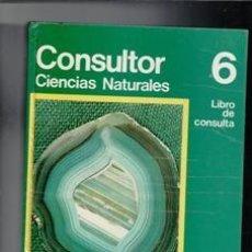 Libros de segunda mano: CONSULTOR 6., CIENCIAS NATURALES. Lote 119952743
