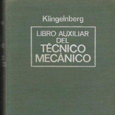 Libros de segunda mano: KLINGELNBERG. LIBRO AUXILIAR DEL TÉCNICO MECÁNICO. Lote 120044379
