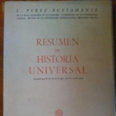 Libros de segunda mano: RESUMEN DE HISTORIA UNIVERSAL: C.PÉREZ BUSTAMANTE 1.963. Lote 120178239