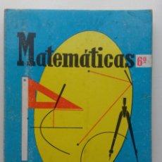 Libros de segunda mano: MATEMATICAS - 6º CURSO - EDICIONES SM - 1964. Lote 120584335