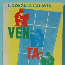 Libros de segunda mano: VENTANAL, ENSAYO DE ANTOLOGIA ESCOLAR, DE L.GONZALO CALAVIA. 1.963.EDITORIAL PARANINFO. Lote 120858883