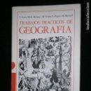 Libros de segunda mano: F1 TRABAJOS PRACTICOS DE GEOGRAFIA SEGUNDO DE BUP.T.FONT,M.R.MANOTE,M.MASIP,E.PAGES,M.ROSSELL. Lote 120893467
