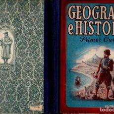 Libros de segunda mano: GEOGRAFÍA E HISTORIA PRIMER CURSO EDELVIVES (1947). Lote 121198627